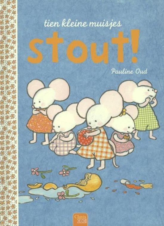 Tien kleine muisjes: Stout!