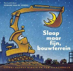 prentenboek slaap maar fijn bouwterrein rinker lichtenveld