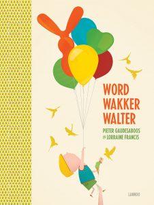 prentenboek word wakker walter gaudesaboos francis