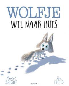 prentenboek wolfje wil naar huis bright field