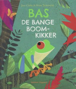 prentenboek bas de bange boomkikker clarke teckentrup
