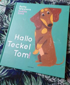prentenboek Hallo Teckel Tom! Bette Westera Noëlle Smit