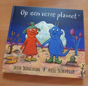 prentenboek Op een verre planeet Julia Donaldson Axel Scheffler Bette Westera