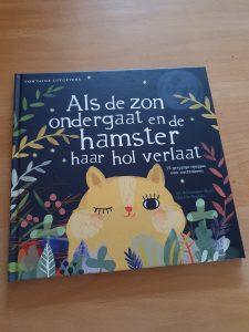 prentenboek Als de zon onder gaat en de hamster haar hol verlaat Iris Schürmann-Mock Mareike Engelke