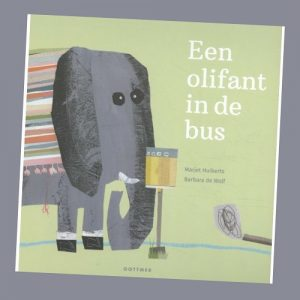 prentenboek Een olifant in de bus Marjet Huiberts Barbara de Wolf