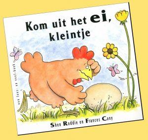 prentenboek Kom uit het ei, kleintje Shen Roddie Frances Cony