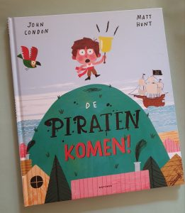 prentenboek De piraten komen! John Condon Matt Hunt