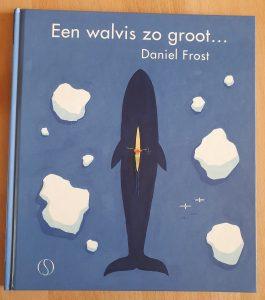 prentenboek Een walvis zo groot... Daniel Frost Bette Westera