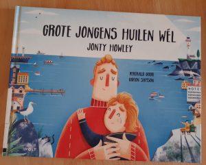 prentenboek Grote jongens huilen wél Jonty Howley