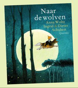 prentenboek Naar de wolven Anna Woltz, Ingrid en Dieter Schubert