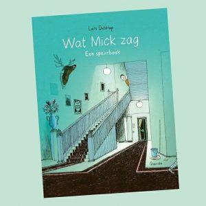 prentenboek Wat Mick zag: Een speurboek Lars Deltrap