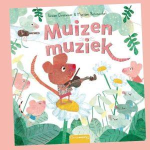 prentenboek Muizenmuziek Suzan Overmeer Myriam Berenschot