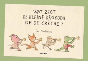 prentenboek Wat zegt de kleine Krokodil op de crèche? - Eva Montanari