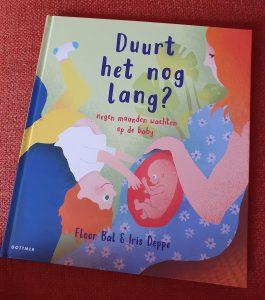 prentenboek Duurt het nog lang? Negen maanden wachten op de baby - Floor Bal en Iris Deppe
