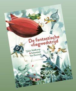 prentenboek De fantastische vliegwedstrijd Tjibbe Veldkamp Sebastiaan van Doninck